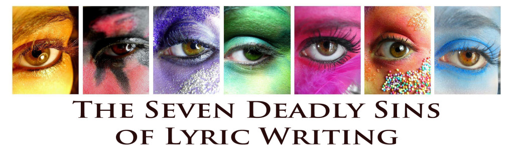 seven deadly sins of lyric writing